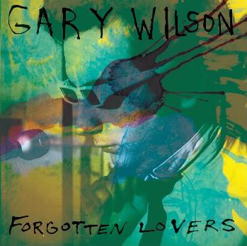 Gary Wilson - Forgotten Lovers