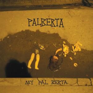 Palberta - My Pal Berta