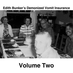 Edith Bunker's Demonized Vomit Insurance - Volume Two - Feeding Tube Records - Vinyl