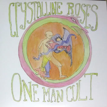 Crystalline Roses - One Man Cult